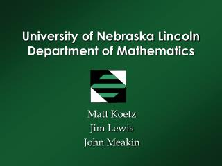 University of Nebraska Lincoln Department of Mathematics