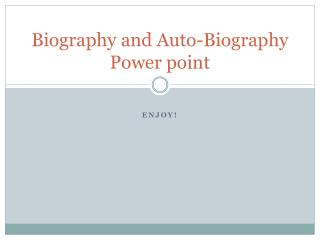 Biography and Auto-Biography Power point