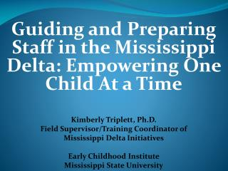 Guiding and Preparing Staff in the Mississippi Delta: Empowering One Child At a Time