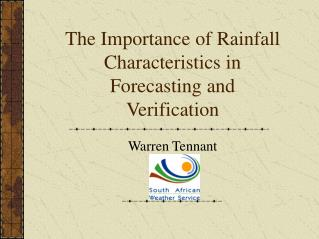 The Importance of Rainfall Characteristics in Forecasting and Verification