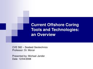 Current Offshore Coring Tools and Technologies:  an Overview