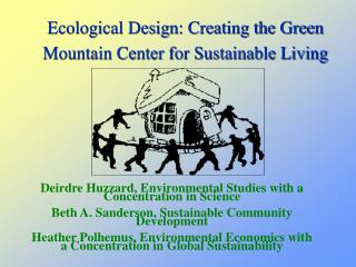 Ecological Design: Creating the Green Mountain Center for Sustainable Living