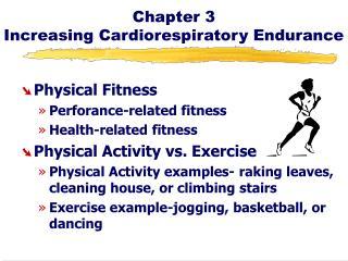 Chapter 3 Increasing Cardiorespiratory Endurance