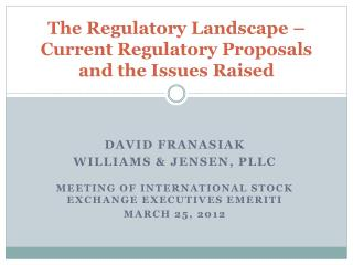 The Regulatory Landscape – Current Regulatory Proposals and the Issues Raised