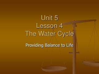 Unit 5 Lesson 4 The Water Cycle