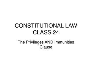 CONSTITUTIONAL LAW CLASS 24