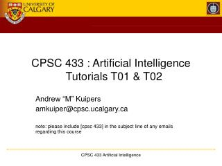 CPSC 433 : Artificial Intelligence   Tutorials T01 & T02