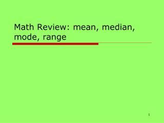 Math Review: mean, median, mode, range