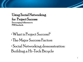 Using Social Networking  for  Project Success  Encouraging Adherence to  PMI Standards.