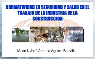 NORMATIVIDAD EN SEGURIDAD Y SALUD EN EL TRABAJO DE LA INDUSTRIA DE LA CONSTRUCCION