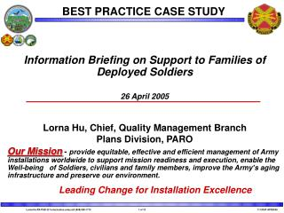 Information Briefing on Support to Families of Deployed Soldiers  26 April 2005   Lorna Hu, Chief, Quality Management Br