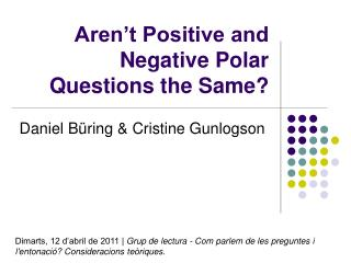 Aren't Positive and Negative Polar Questions the Same?