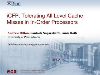 iCFP: Tolerating All Level Cache Misses in In-Order Processors