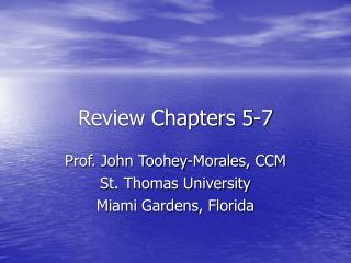 Review Chapters 5-7