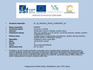 Označení materiálu:  VY_32_INOVACE_DVOLE_SUROVINY2_16 Název materiálu: TVAROH