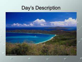 Day's Description