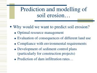 Prediction and modelling of soil erosion�