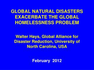 GLOBAL NATURAL DISASTERS EXACERBATE THE GLOBAL HOMELESSNESS PROBLEM