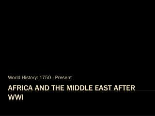 Africa and the Middle East After WWI