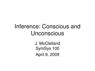 Inference: Conscious and Unconscious