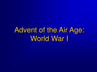 Advent of the Air Age: World War I