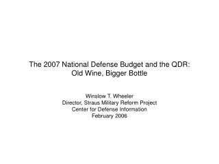 The 2007 National Defense Budget and the QDR: Old Wine, Bigger Bottle