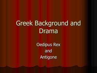Greek Background and Drama