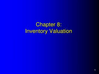 Chapter 8:   Inventory Valuation