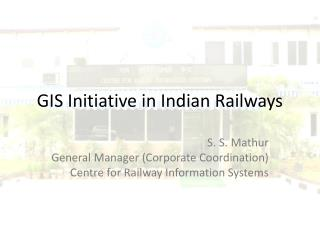 GIS Initiative in Indian Railways