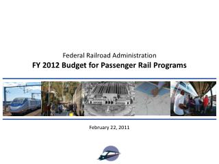 FY 2012 Budget for Passenger Rail Programs
