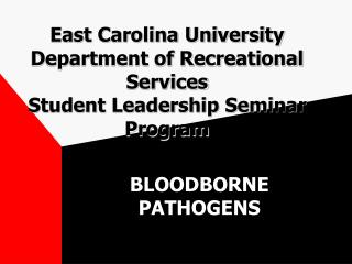 East Carolina University Department of Recreational Services Student Leadership Seminar Program