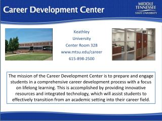 Keathley University  Center Room 328 mtsu/career 615-898-2500
