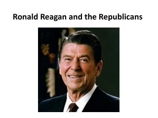 Ronald  Reagan and the Republicans