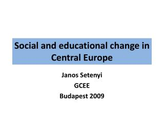 Social  and  educational change in Central  Europe