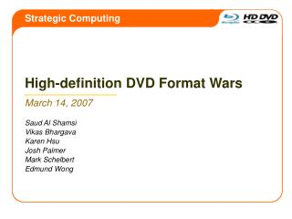 High-definition DVD Format Wars March 14, 2007