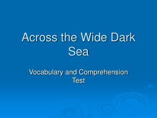 Across the Wide Dark Sea