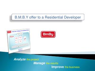 B.M.B.Y offer to a Residential Developer