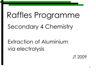 Secondary 4 Chemistry Extraction of Aluminium via electrolysis JT 2009
