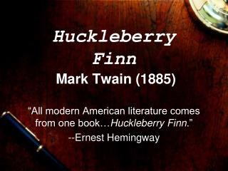 Huckleberry Finn  Mark Twain (1885)