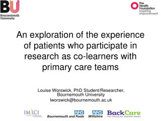 Louise Worswick, PhD Student/Researcher, Bournemouth University lworswick@bournemouth.ac.uk