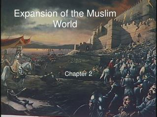 Expansion of the Muslim World