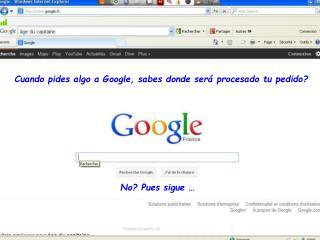 Cuando pides algo a Google, sabes donde será procesado tu pedido?