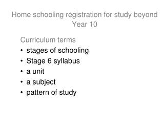 Home schooling registration for study beyond Year 10
