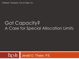 Got Capacity? A Case for Special Allocation Limits