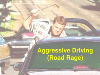 Aggressive Driving (Road Rage)