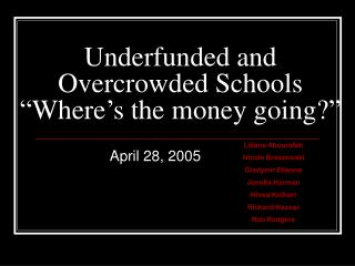 "Underfunded and Overcrowded Schools ""Where's the money going?"""