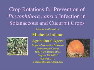 Presentation Created  by, Michelle Infante Agricultural Agent Rutgers Cooperative Extension
