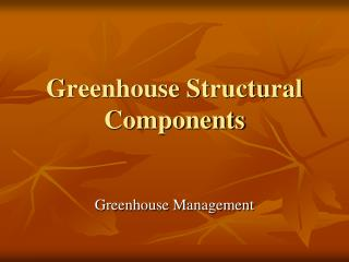 Greenhouse Structural Components