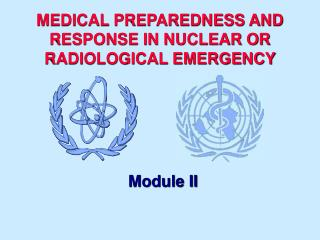MEDICAL PREPAREDNESS AND RESPONSE IN NUCLEAR OR RADIOLOGICAL EMERGENCY