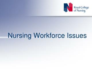 Nursing Workforce Issues